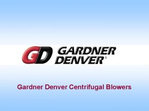 Gardner Denver Centrifugal Blowers Typical Applications 1 2