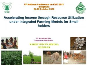 8 th National Conference on KVK 2013 Bengaluru