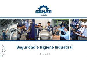 Virtul Seguridad e Higiene Industrial Unidad 1 Normativa