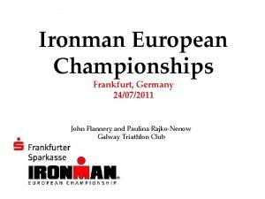 Ironman European Championships Frankfurt Germany 24072011 John Flannery