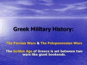 Greek Military History The Persian Wars The Peloponnesian