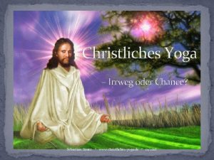 Christliches Yoga Irrweg oder Chance Sebastian Stranz www