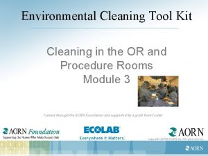 Environmental Cleaning Tool Kit Cleaning in the OR