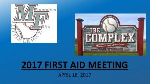 2017 FIRST AID MEETING APRIL 18 2017 BY