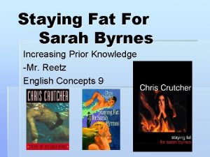 Staying Fat For Sarah Byrnes Increasing Prior Knowledge