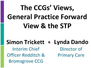 The CCGs Views General Practice Forward View the