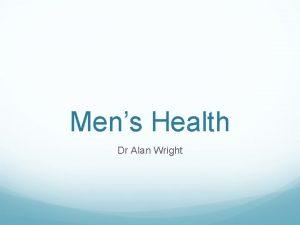 Mens Health Dr Alan Wright Mens Health Men