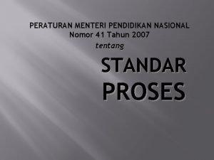 PERATURAN MENTERI PENDIDIKAN NASIONAL Nomor 41 Tahun 2007