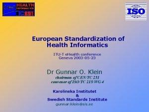European Standardization of Health Informatics ITUT e Health