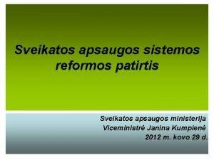 Sveikatos apsaugos sistemos reformos patirtis Sveikatos apsaugos ministerija