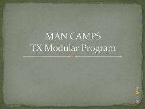 MAN CAMPS TX Modular Program MAN CAMPS There