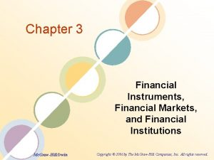 Chapter 3 Financial Instruments Financial Markets and Financial