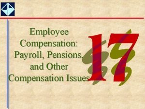 Employee Compensation Payroll Pensions and Other Compensation Issues