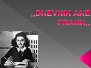 IVOT ANE FRANK Porodica Frank je emigrirala 1933