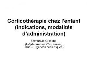 Corticothrapie chez lenfant indications modalits dadministration Emmanuel Grimprel