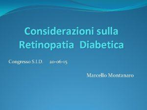 Considerazioni sulla Retinopatia Diabetica Congresso S I D