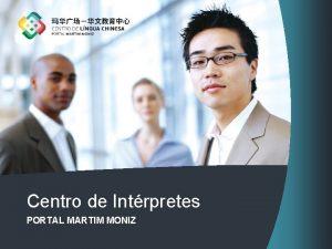 Centro de Intrpretes PORTAL MARTIM MONIZ Centro de