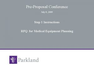 PreProposal Conference July 8 2009 Step 1 Instructions