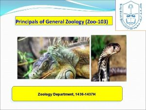 Principals of General Zoology Zoo103 Zoology Department 1436