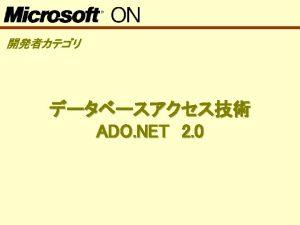 ADO NET 12 Data Adapter Data Set Data