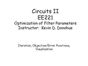Circuits II EE 221 Optimization of Filter Parameters