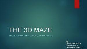 THE 3 D MAZE RECURSIVE BACKTRACKING MAZE GENERATOR