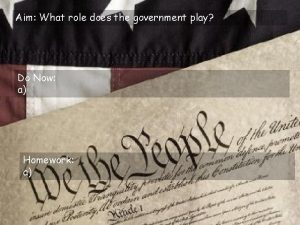 Aim What role does the government play Do