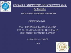 ESCUELA SUPERIOR POLITECNICA DEL LITORAL FACULTAD DE ECONOMIA