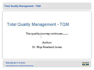 Total Quality Management TQM The quality journey continues
