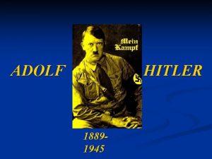ADOLF HITLER 18891945 Kindheit n 20 April 1889