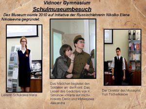 Vidnoer Gymnasium Schulmuseumbesuch Das Museum wurde 2010 auf