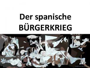 Der spanische BRGERKRIEG Schwerpunkte Spanien whrend und nach