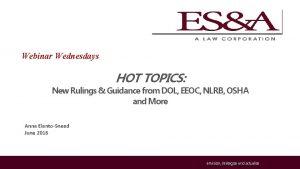 Webinar Wednesdays HOT TOPICS New Rulings Guidance from