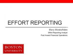 EFFORT REPORTING Mary Moskofides Effort Reporting Analyst Post