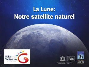 La Lune Notre satellite naturel Notre soeur la
