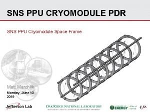 SNS PPU CRYOMODULE PDR SNS PPU Cryomodule Space