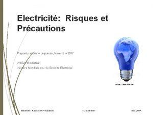 Electricit Risques et Prcautions Prepar par Bruno Lequesne