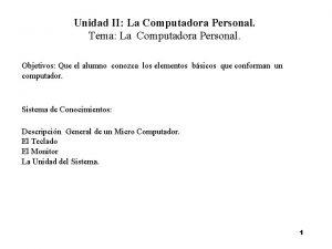 Unidad II La Computadora Personal Tema La Computadora