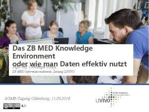 Das ZB MED Knowledge Environment oder wie man