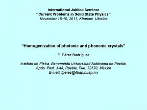 International Jubilee Seminar Current Problems in Solid State