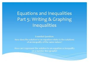 Equations and Inequalities Part 5 Writing Graphing Inequalities