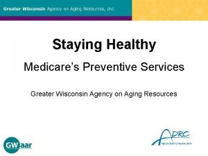 Staying Healthy Medicares Preventive Services Greater Wisconsin Agency