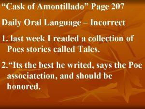 Cask of Amontillado Page 207 Daily Oral Language