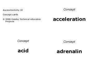 Ascend Activity 10 Concept cards 2006 Gatsby Technical