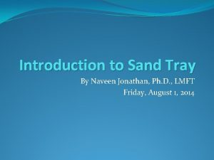 Introduction to Sand Tray By Naveen Jonathan Ph