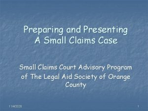 Preparing and Presenting A Small Claims Case Small