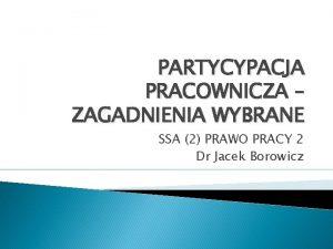 PARTYCYPACJA PRACOWNICZA ZAGADNIENIA WYBRANE SSA 2 PRAWO PRACY