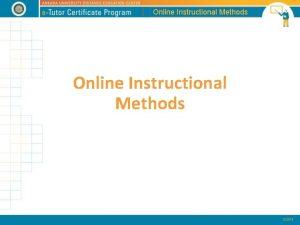 Online Instructional Methods Online Instructional Methods Qualification of