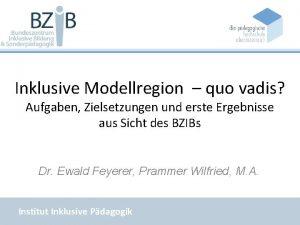 Inklusive Modellregion quo vadis Aufgaben Zielsetzungen und erste