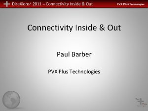 Dire Xions 2011 Connectivity Inside Out Paul Barber
